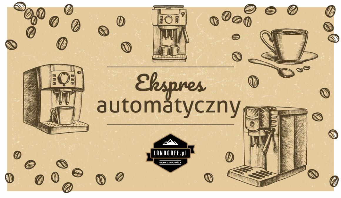 Ekspres automatyczny - jaki wybrać?