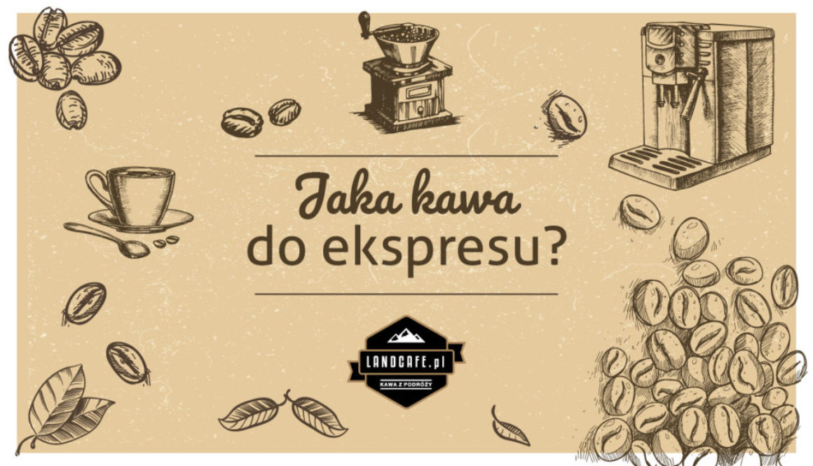Jaka kawa do ekspresu - ciśnieniowego, automatycznego i przelewowego