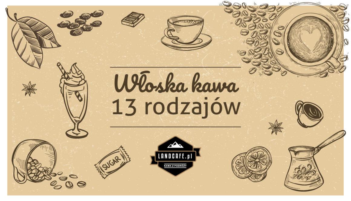 Kawa włoska - 13 rodzajów parzenia