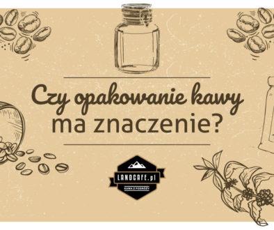 Czy wiesz, że Opakowanie i etykieta kawy ma znaczenie?